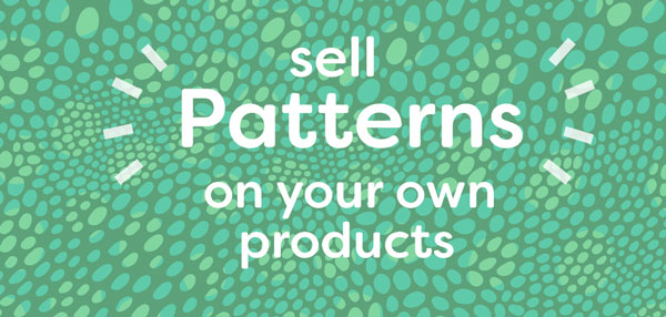 Sell Patterns on your own products