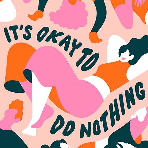 It's Okay To Do Nothing by Lisa Tegtmeier